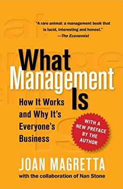 What Management Is: How It Works and Why It's Everyone's Business 9780743203197