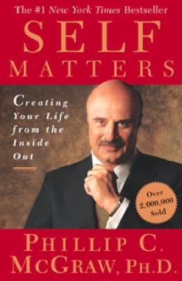 Self Matters: Creating Your Life from the Inside Out 9780743227254
