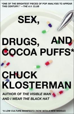Sex, Drugs, and Cocoa Puffs: A Low Culture Manifesto 9780743236010