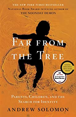 Far From the Tree: Parents, Children and the Search for Identity 9780743236713