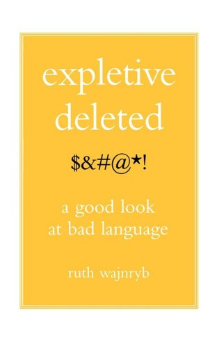 Expletive Deleted: Poda Good Look at Bad Language 9780743275262