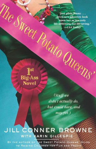 The Sweet Potato Queens' First Big-Ass Novel: Stuff We Didn't Actually Do, But Could Have, and May Yet 9780743278348