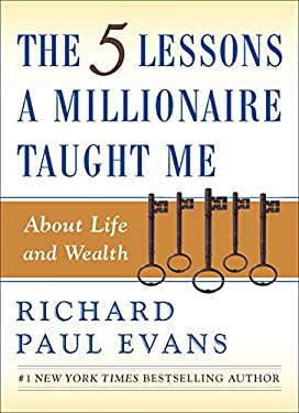 The Five Lessons a Millionaire Taught Me about Life and Wealth 9780743287005