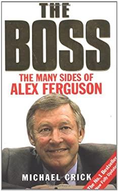 The Boss: The Many Sides of Alex Ferguson