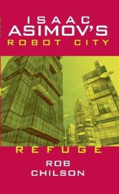 Isaac Asimov's Robot City: Book 5: Refuge 9780743487160