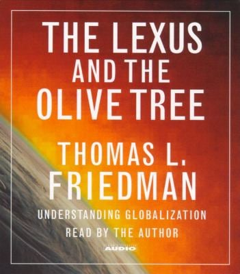 The Lexus and the Olive Tree: Understanding Globalization 9780743504119