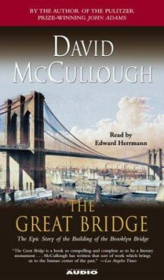 The Great Bridge: The Epic Story of the Building of the Brooklyn Bridge 9780743537223