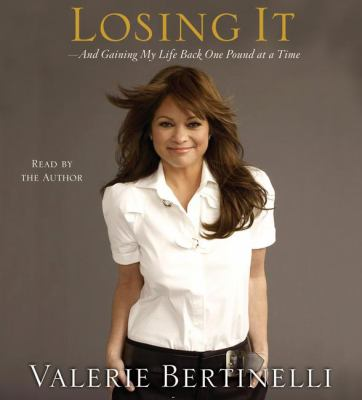Losing It: And Gaining My Life Back One Pound at a Time 9780743572149