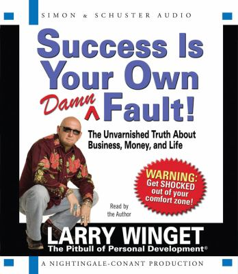 Success Is Your Own Damn Fault!: The Unvarnished Truth about Business, Money, and Life 9780743576086