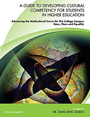 A Guide To Developing Cultural Competency For Students In Higher Education Advancing the Multicultural Curve On The College Campus RACE, CLASS and EQU