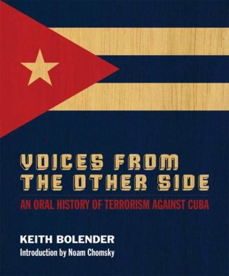 Voices from the Other Side: An Oral History of Terrorism Against Cuba 9780745330419