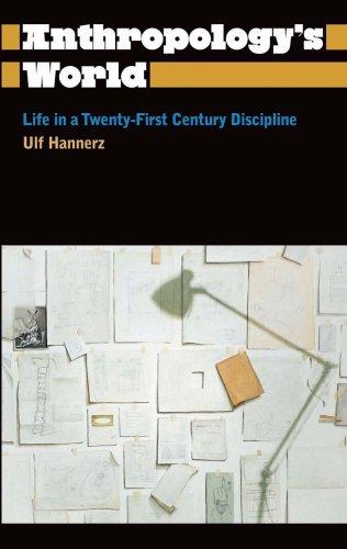 Anthropology's World: Life in a Twenty-First-Century Discipline 9780745330471