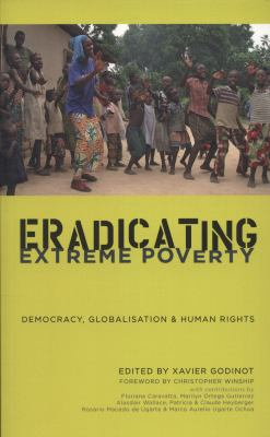 Eradicating Extreme Poverty: Democracy, Globalisation and Human Rights 9780745331973
