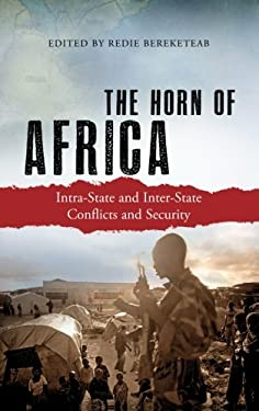 The Horn of Africa: Intra-State and Inter-State Conflicts and Security 9780745333113