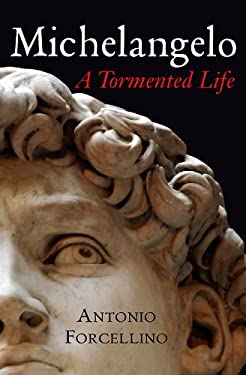 Michelangelo: A Tormented Life 9780745640068