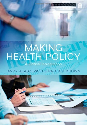 Making Health Policy: A Critical Introduction 9780745641744