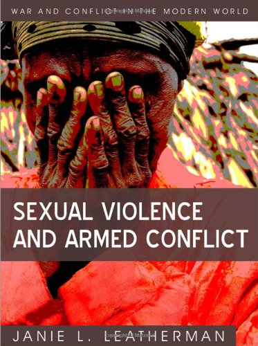 Sexual Violence and Armed Conflict 9780745641874