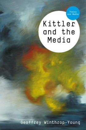 Kittler and the Media 9780745644066