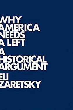 Why America Needs a Left: A Historical Argument 9780745644844