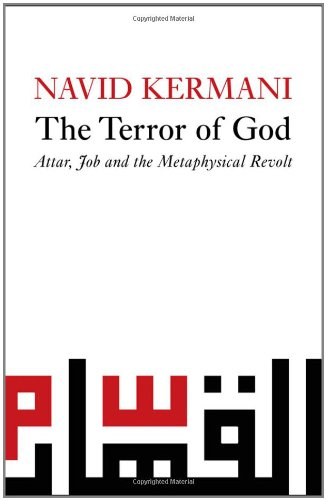 The Terror of God: Attar, Job and the Metaphysical Revolt 9780745645278