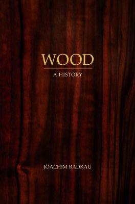 Wood: A History 9780745646886