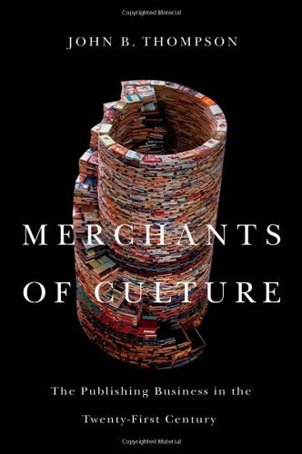 Merchants of Culture: The Publishing Business in the Twenty-First Century 9780745647869
