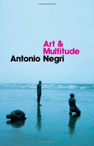 Art and Multitude: Nine Letters on Art, Followed by Metamorphoses: Art and Immaterial Labour 9780745649009
