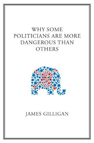 Why Some Politicians Are More Dangerous Than Others 9780745649818