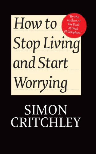 How to Stop Living and Start Worrying: Conversations with Carl Cederstrom 9780745650395