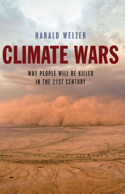 Climate Wars: What People Will Be Killed for in the 21st Century 9780745651453