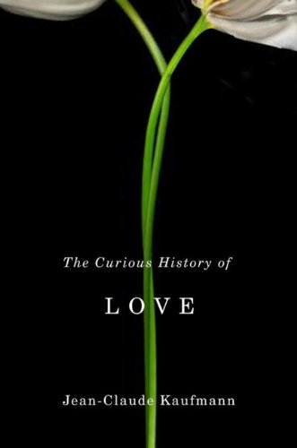 The Curious History of Love 9780745651538