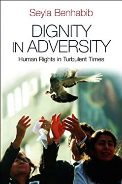 Dignity in Adversity: Human Rights in Troubled Times 9780745654430