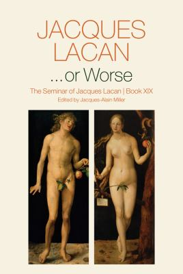 or Worse: The Seminar of Jacques Lacan