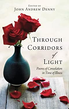 Through Corridors of Light: Poems of Consolation in Time of Illness 9780745955476