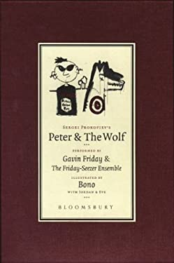 Peter and the Wolf: Performed by Gavin Friday and the Friday-Seezer Ensemble 9780747570608