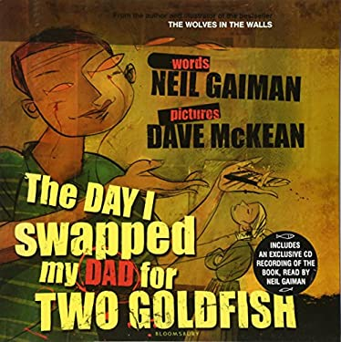 The Day I Swapped My Dad for Two Goldfish (Book & CD) 9780747578406