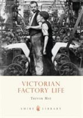Victorian Factory Life 9780747807247