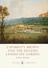 Capability Brown and the English Landscape Garden