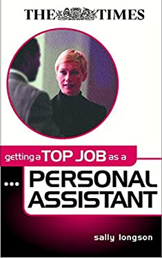 Getting a Top Job as a Personal Assistant 9780749437794