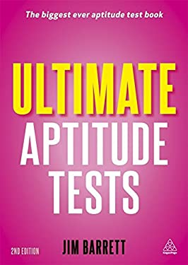 Ultimate Aptitude Tests: Assess and Develop Your Potential with Numerical, Verbal and Abstract Tests 9780749463175