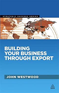 Building Your Business Through Export 9780749463755