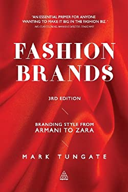 Fashion Brands: Branding Style from Armani to Zara 9780749464462