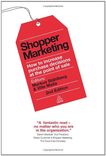 Shopper Marketing: How to Increase Purchase Decisions at the Point of Sale 9780749464714