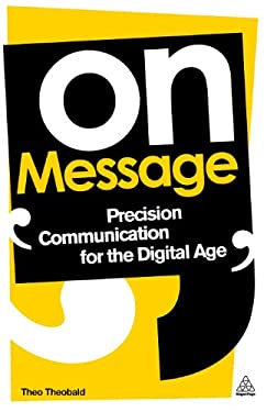 On Message: Precision Communication for the Digital Age 9780749464875