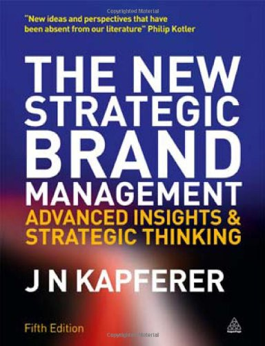 New Strategic Brand Management: Advanced Insights and Strategic Thinking 9780749465155