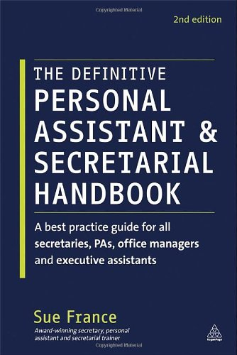 The Definitive Personal Assistant & Secretarial Handbook: A Best Practice Guide for All Secretaries, PAs, Office Managers and Executive