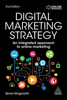 Digital Marketing Strategy: An Integrated Approach to Online Marketing - 2nd Edition