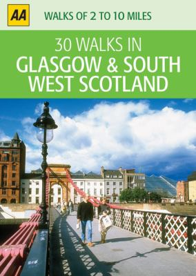30 Walks in Glasgow & South West Scotland 9780749564384