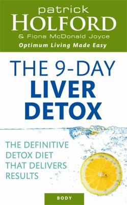 The 9-Day Liver Detox: The Definitive Detox Diet That Delivers Results 9780749927554