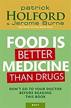 Food Is Better Medicine Than Drugs 9780749927974